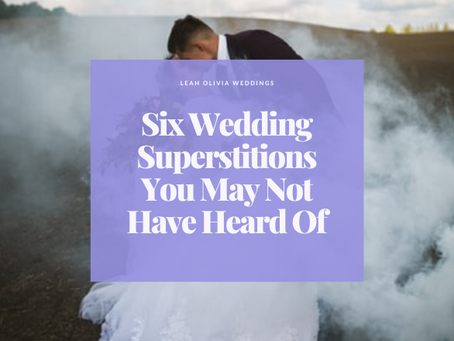 Six Wedding Superstitions You May Not Have Heard Of