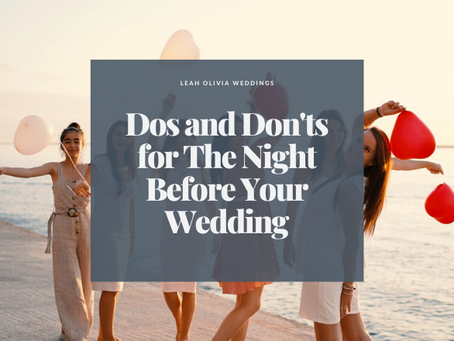 Dos and Don'ts for The Night Before Your Wedding