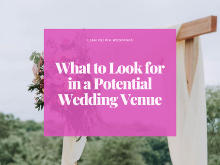 What to Look for in a Potential Wedding Venue