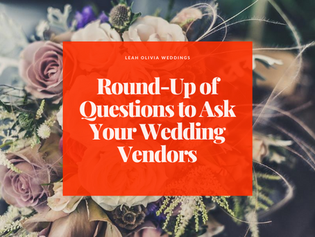 Round-Up of Questions to Ask Your Wedding Vendors