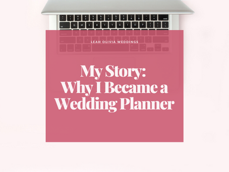 My Story: Why I Became a Wedding Planner