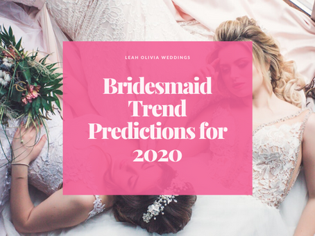 Bridesmaid Dress Trend Predictions for 2020