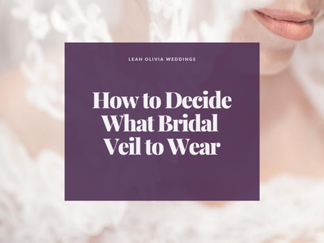 How to Decide What Bridal Veil to Wear
