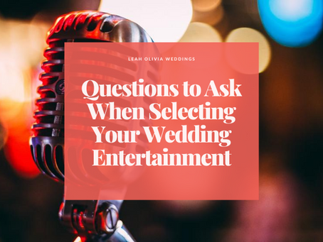 Questions to Ask When Selecting Your Wedding Entertainment