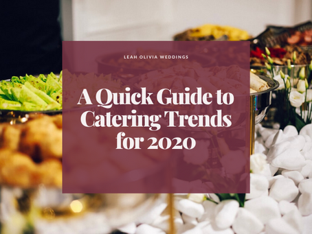 A Quick Guide to Catering Trends for 2020