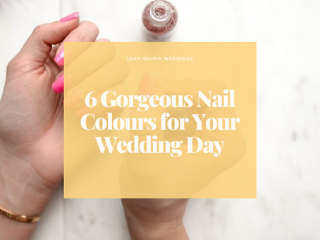 6 Gorgeous Nail Colours for Your Wedding Day