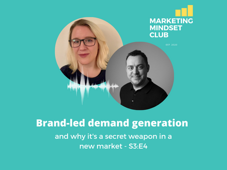 S3:E4 - Brand-led demand generation and why it's a secret weapon in a new market