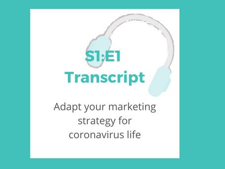 S1:E1 Adapt your marketing strategy for coronavirus life