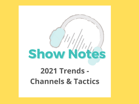 S2:E4 2021 Trends – Marketing Channels and Tactics