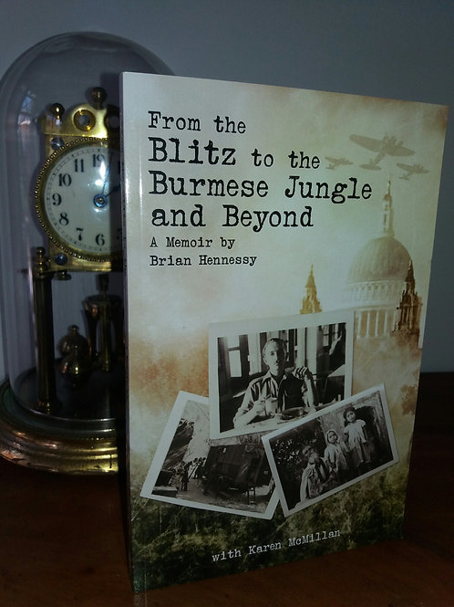 From the Blitz to the Burmese Jungle and Beyond