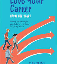 Love Your Career From the Start by Caroline Sandford
