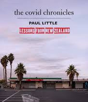 The Covid Chronicles – Lessons from New Zealand by Paul Little