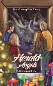 The Herald Angels A Christmas Story By David Naughton Leavy
