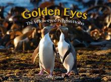 Golden Eyes: The Yellow-eyed Penguin Hoiho by Kelly Lynch