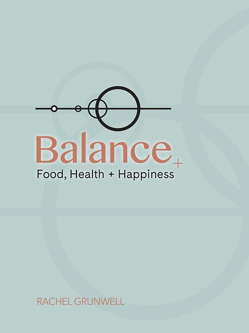 Balance: Food, Health + Happiness