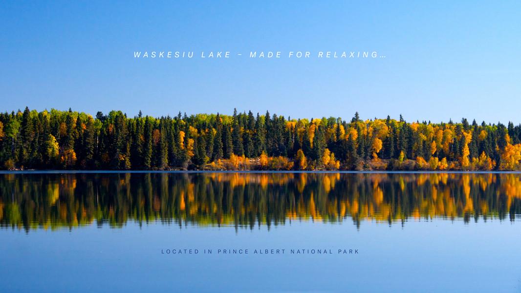 Waskesiu Lake - Made For Relaxing