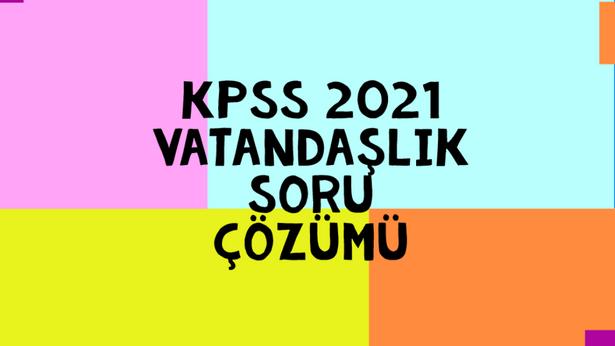KPSS 2021 Vatandaşlık Soru Çözümü