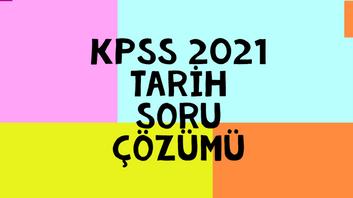 KPSS 2021 Tarih Soru Çözümü