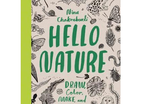 Hello Nature: Draw, Collect, Make and Grow Paperback