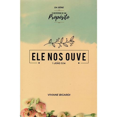 Livro Ele nos Ouve – Viviane Bigarde