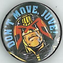 Judge Dredd Don't Move Juve Badge Eighties