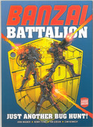 Banzai Battalion: Just Another Bug Hunt
