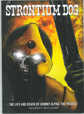 Strontium Dog: Life and Death of Johnny Alpha