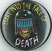 Judge Death Stare into the Face of Death Badge Eighties