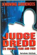 Knowing your audiences: Judge Dredd