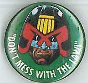 Judge Dredd Don't Mess with Dredd Badge Eighties