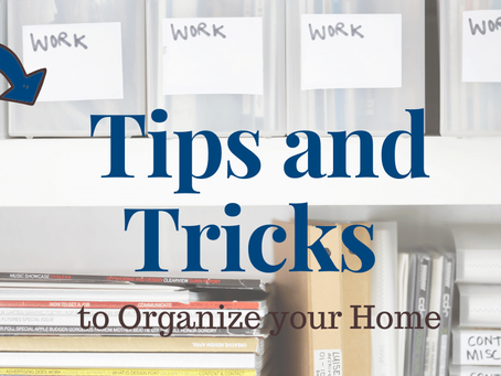 Tips and Tricks to Organize Your Home