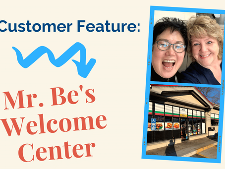 Customer Feature:  Mr. Be's Welcome Center