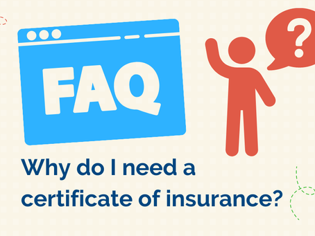 FAQ:  Why do I need a certificate of insurance?