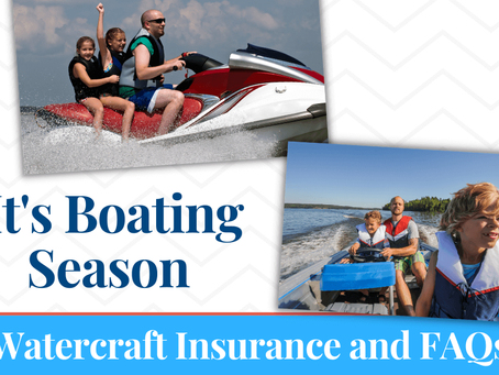 It's boating season! Watercraft Insurance and FAQs