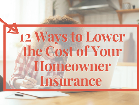 12 Ways to Lower the Cost of your Homeowner Insurance