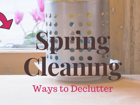 Spring Cleaning – Ways to Declutter