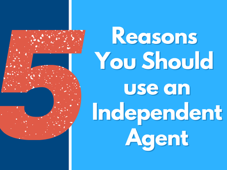 5 Reasons You Should Use an Independent Agent for All Lines of Business