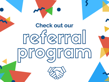 Have you heard about our Referral Program?