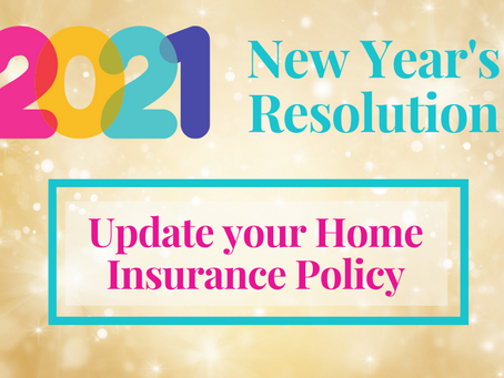 2021 New Year's Resolution:  Update Your Home Insurance Policy