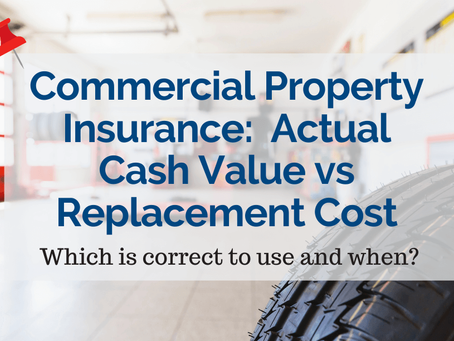 Commercial Property Insurance – ACV (Actual Cash Value) basis versus RC (Replacement cost) Valuation
