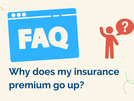 FAQ:  Why does my insurance premium go up?