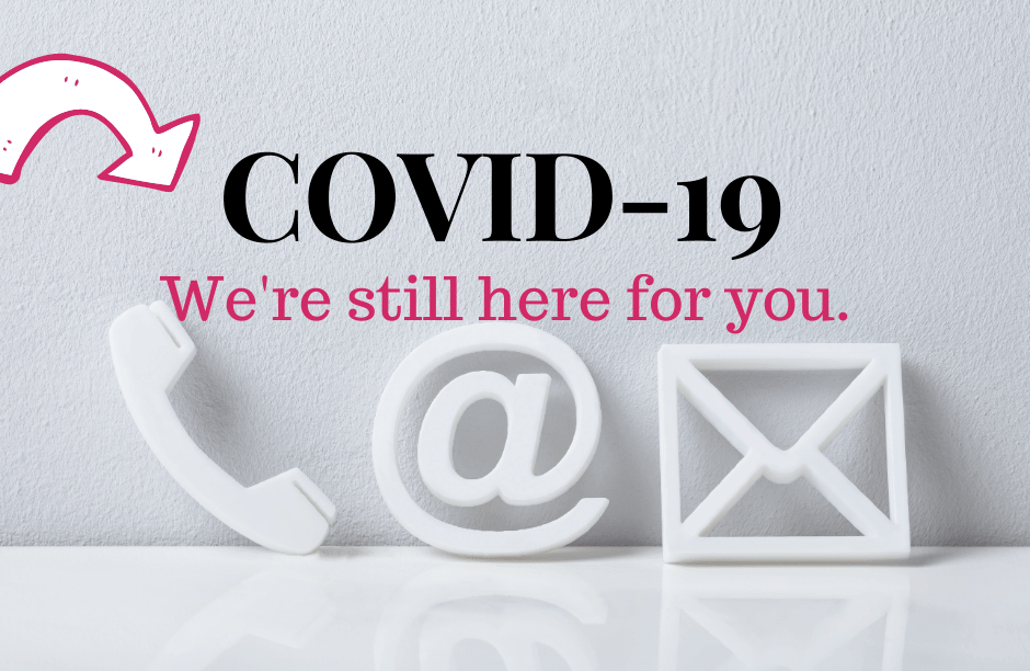 COVID-19 We're still here for you