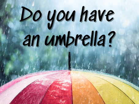 Do you have an umbrella?