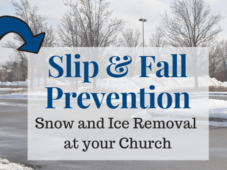 Slip & Fall Prevention:  Snow and Ice Removal at your Church