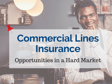 Commercial Lines Insurance – Opportunities in a Hard Market