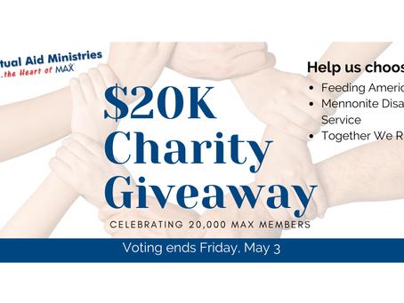 MAX $20K Charity Giveaway