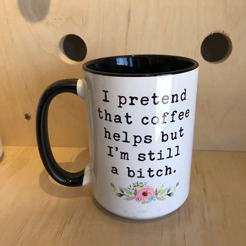 I Pretend Coffee Helps Mug