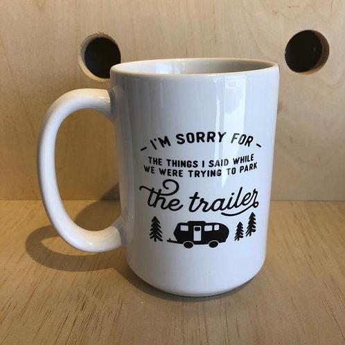Trailer Apology Mug
