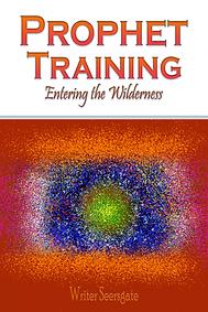 Prophet Training: Entering the Wilderness