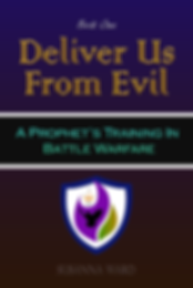 Deliver Us from Evil: A Prophet's Training in Battle Warfare